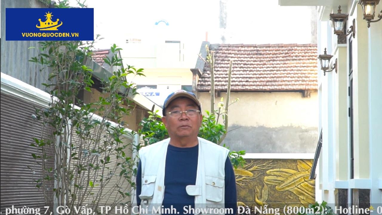 Chú Vũ Văn Cựu - Vĩnh Phúc chia sẻ về sản phẩm và dịch vụ lắp đặt của Vương Quốc Đèn