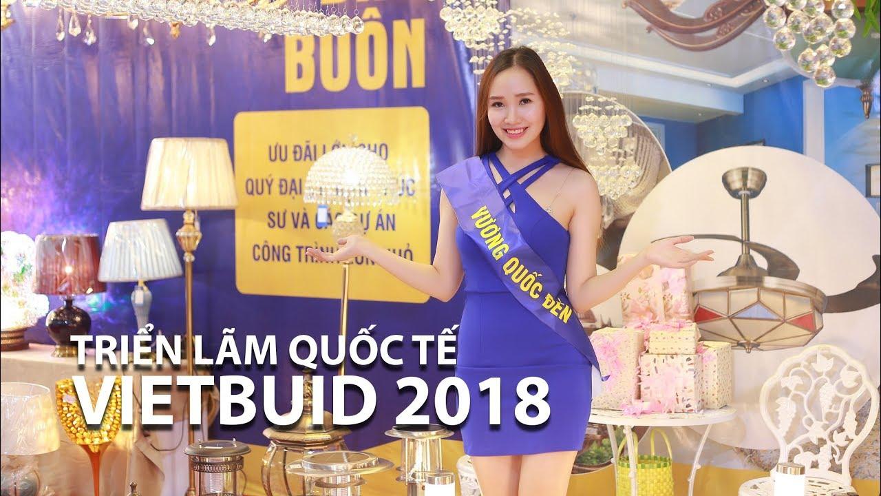 Vương Quốc Đèn tham gia triển lãm Vietbuild 2018 tại Hà Nội