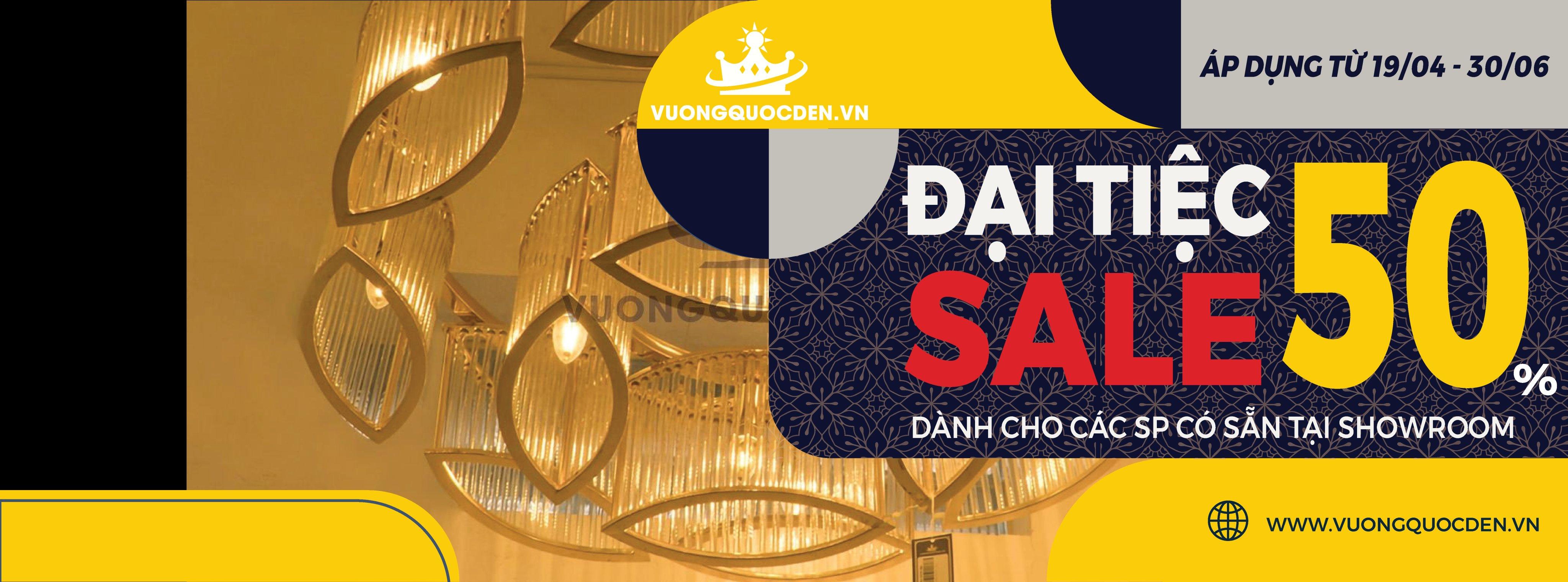 Nhanh chân kẻo lỡ: Đại tiệc sale, giảm giá 50% tất cả các mẫu đèn tại Vương Quốc Đèn